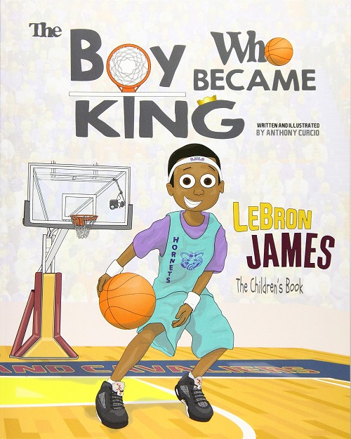 LeBron James Book The Boy Who Became King